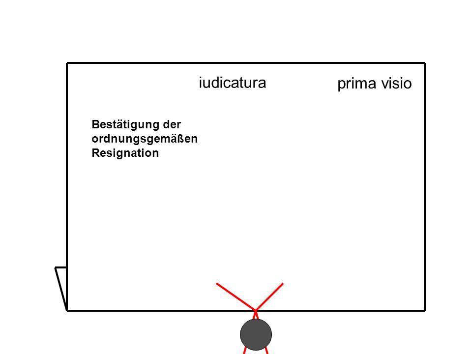Bestätigung der ordnungsgemäßen Resignation prima visio iudicatura