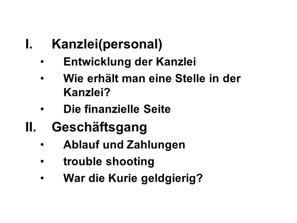 I.Kanzlei(personal) Entwicklung der Kanzlei Wie erhält man eine Stelle in der Kanzlei? Die finanzielle Seite II.Geschäftsgang Ablauf und Zahlungen tro