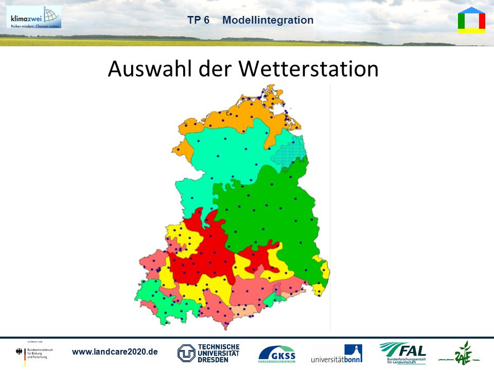 www.landcare2020.de TP 6 Modellintegration Auswahl der Wetterstation
