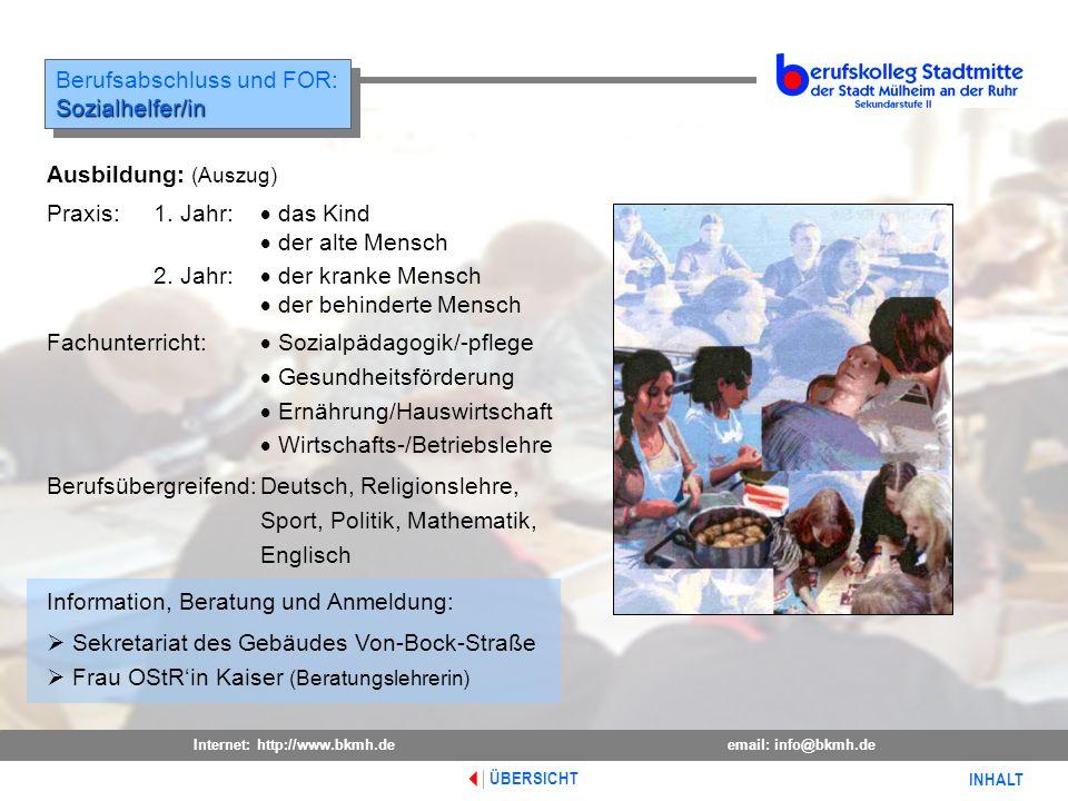 Internet: http://www.bkmh.deemail: info@bkmh.de INHALT ÜBERSICHT Berufsabschluss und FOR:Sozialhelfer/in Sozialhelfer/in Information, Beratung und Anm