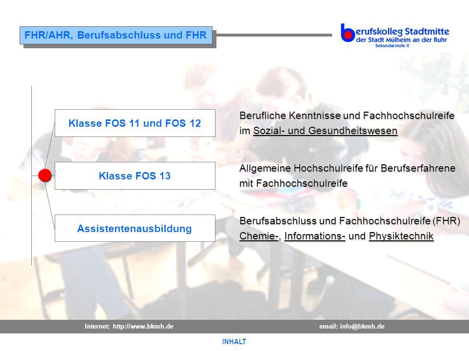Internet: http://www.bkmh.deemail: info@bkmh.de INHALT FHR/AHR, Berufsabschluss und FHR INHALT Allgemeine Hochschulreife für Berufserfahrene mit Fachh
