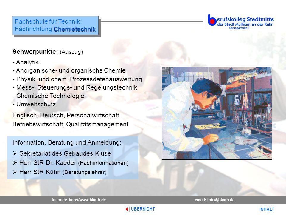 Internet: http://www.bkmh.deemail: info@bkmh.de INHALT Fachschule für Technik: Chemietechnik Fachrichtung Chemietechnik Fachschule für Technik: Chemie