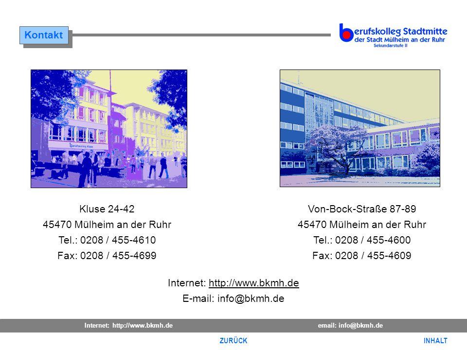 Internet: http://www.bkmh.deemail: info@bkmh.de INHALT ZURÜCK Kluse 24-42 45470 Mülheim an der Ruhr Tel.: 0208 / 455-4610 Fax: 0208 / 455-4699 Von-Boc