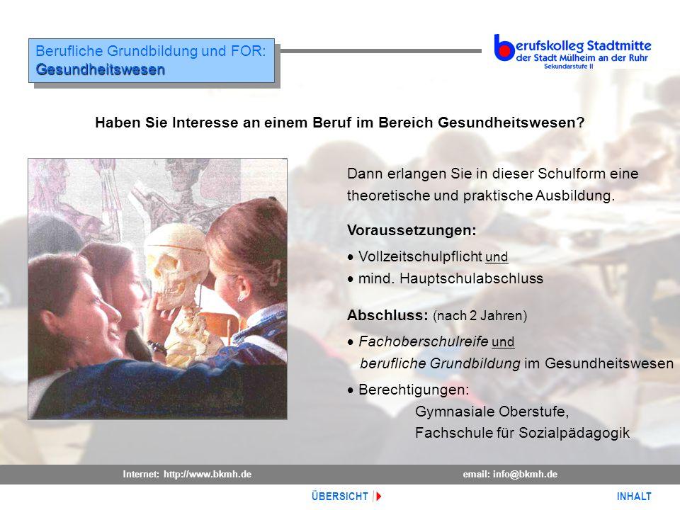 Internet: http://www.bkmh.deemail: info@bkmh.de INHALT ÜBERSICHT Berufliche Grundbildung und FOR:Gesundheitswesen Gesundheitswesen Voraussetzungen: Vo