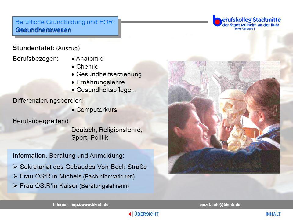 Internet: http://www.bkmh.deemail: info@bkmh.de INHALT ÜBERSICHT Berufliche Grundbildung und FOR:Gesundheitswesen Gesundheitswesen Information, Beratu
