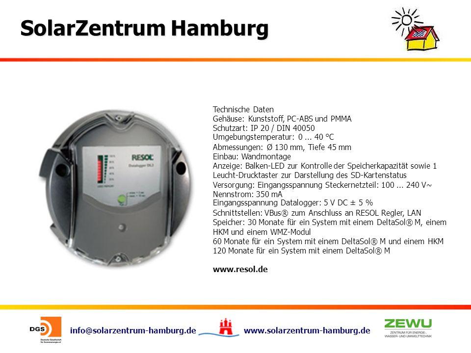 info@solarzentrum-hamburg.de www.solarzentrum-hamburg.de SolarZentrum Hamburg Technische Daten Gehäuse: Kunststoff, PC-ABS und PMMA Schutzart: IP 20 /