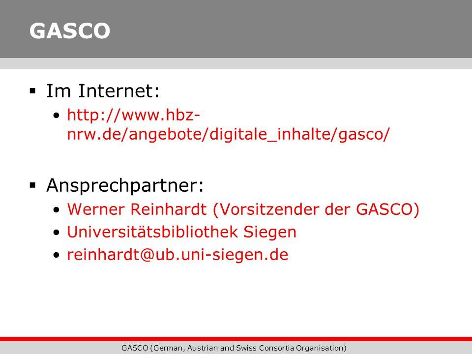 GASCO (German, Austrian and Swiss Consortia Organisation) GASCO Im Internet: http://www.hbz- nrw.de/angebote/digitale_inhalte/gasco/ Ansprechpartner: