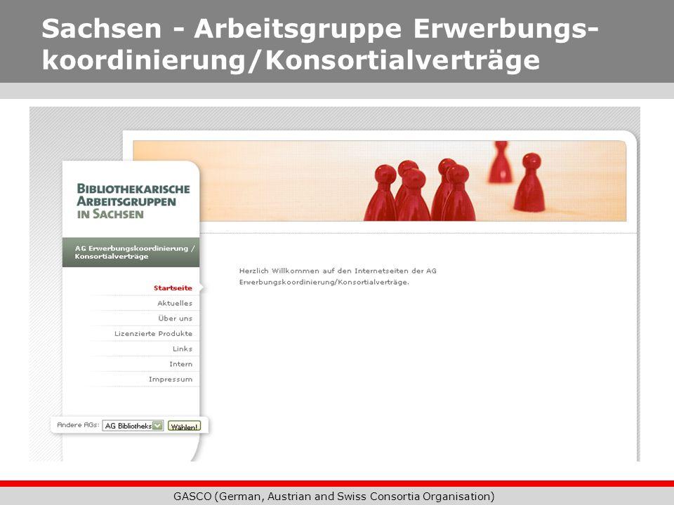 GASCO (German, Austrian and Swiss Consortia Organisation) Sachsen - Arbeitsgruppe Erwerbungs- koordinierung/Konsortialverträge