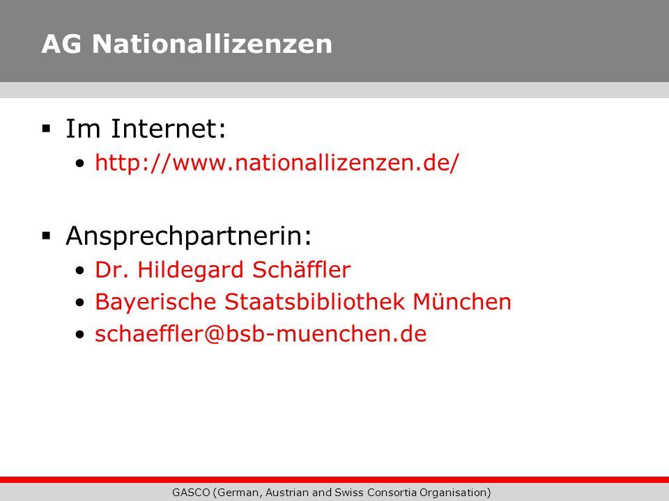 GASCO (German, Austrian and Swiss Consortia Organisation) AG Nationallizenzen Im Internet: http://www.nationallizenzen.de/ Ansprechpartnerin: Dr. Hild