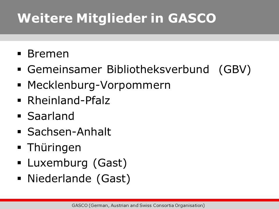 GASCO (German, Austrian and Swiss Consortia Organisation) Weitere Mitglieder in GASCO Bremen Gemeinsamer Bibliotheksverbund (GBV) Mecklenburg-Vorpomme