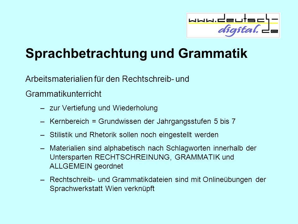 Sprachbetrachtung und Grammatik Arbeitsmaterialien für den Rechtschreib- und Grammatikunterricht –zur Vertiefung und Wiederholung –Kernbereich = Grund
