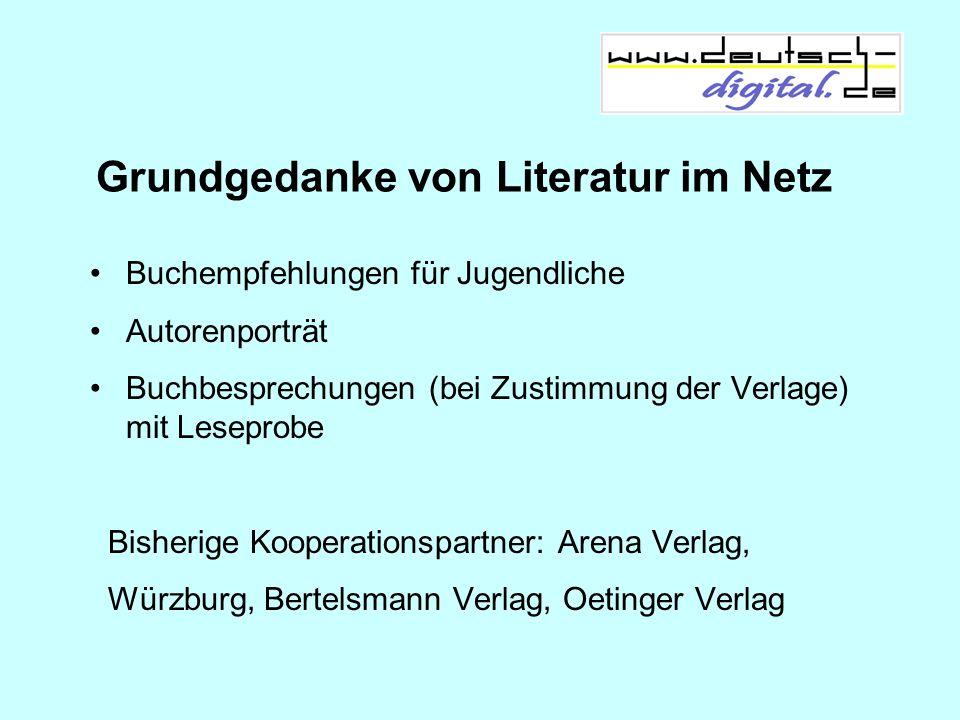 Grundgedanke von Literatur im Netz Buchempfehlungen für Jugendliche Autorenporträt Buchbesprechungen (bei Zustimmung der Verlage) mit Leseprobe Bisher