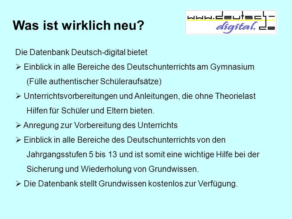 Was ist wirklich neu? Die Datenbank Deutsch-digital bietet Einblick in alle Bereiche des Deutschunterrichts am Gymnasium (Fülle authentischer Schülera