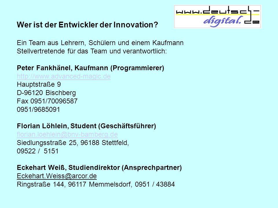 Ein Team aus Lehrern, Schülern und einem Kaufmann Stellvertretende für das Team und verantwortlich: Peter Fankhänel, Kaufmann (Programmierer) http://w