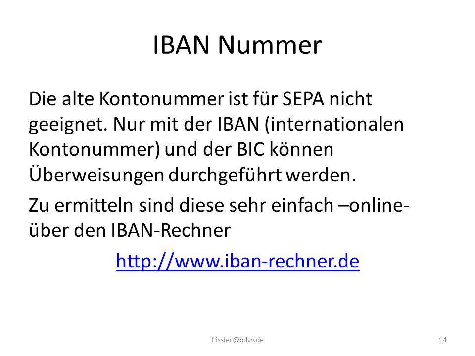 IBAN Nummer Die alte Kontonummer ist für SEPA nicht geeignet.