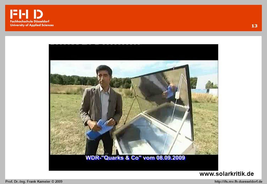 13 Prof. Dr.-Ing. Frank Kameier © 2009 http://ifs.mv.fh-duesseldorf.de www.solarkritik.de