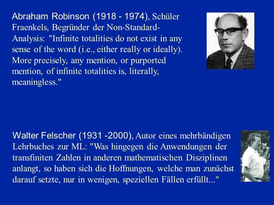 Abraham Robinson (1918 - 1974), Schüler Fraenkels, Begründer der Non-Standard- Analysis: