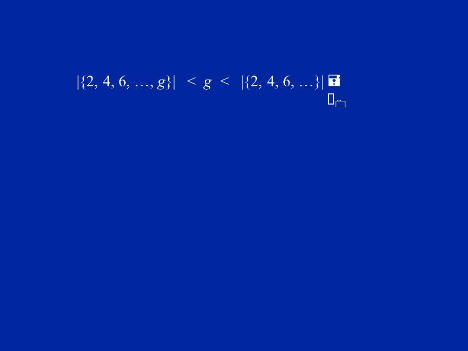 =À0=À0  {2, 4, 6, …, g} <  {2, 4, 6, …} < g