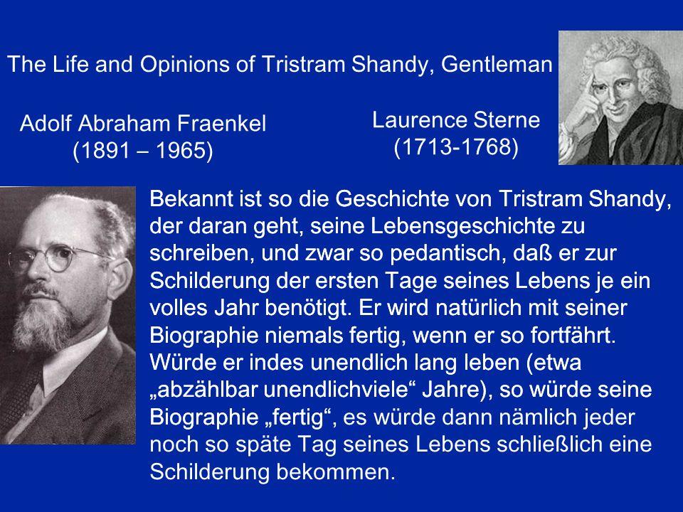 The Life and Opinions of Tristram Shandy, Gentleman Laurence Sterne (1713-1768) Bekannt ist so die Geschichte von Tristram Shandy, der daran geht, seine Lebensgeschichte zu schreiben, und zwar so pedantisch, daß er zur Schilderung der ersten Tage seines Lebens je ein volles Jahr benötigt.