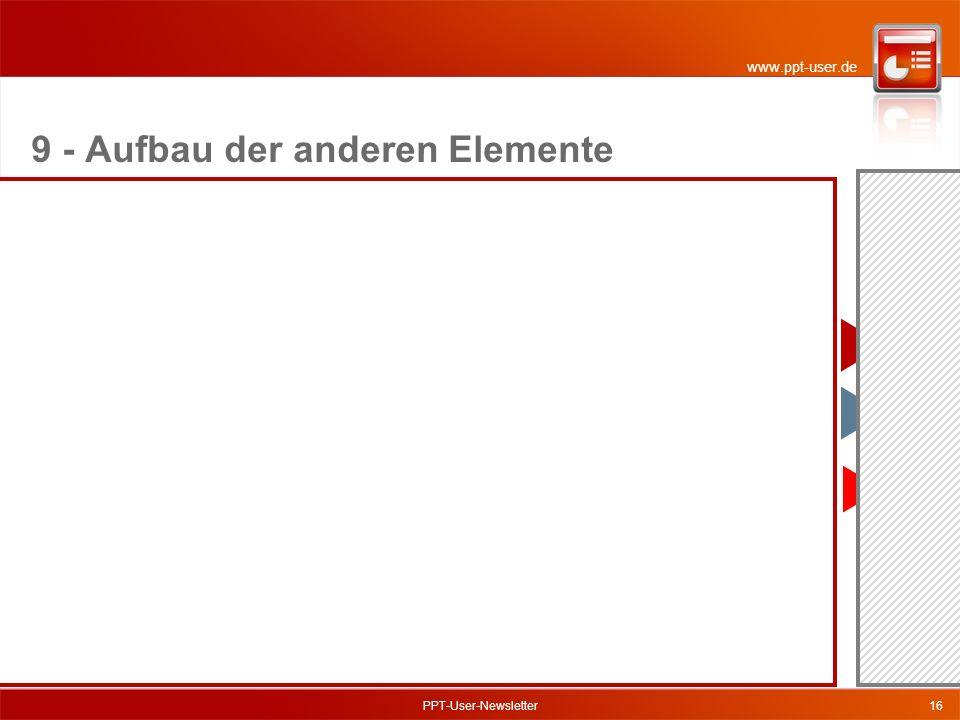 www.ppt-user.de PPT-User-Newsletter16 9 - Aufbau der anderen Elemente