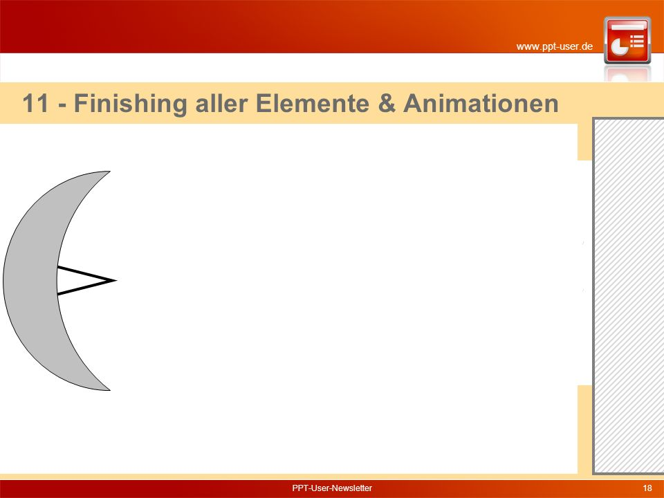www.ppt-user.de PPT-User-Newsletter18 11 - Finishing aller Elemente & Animationen