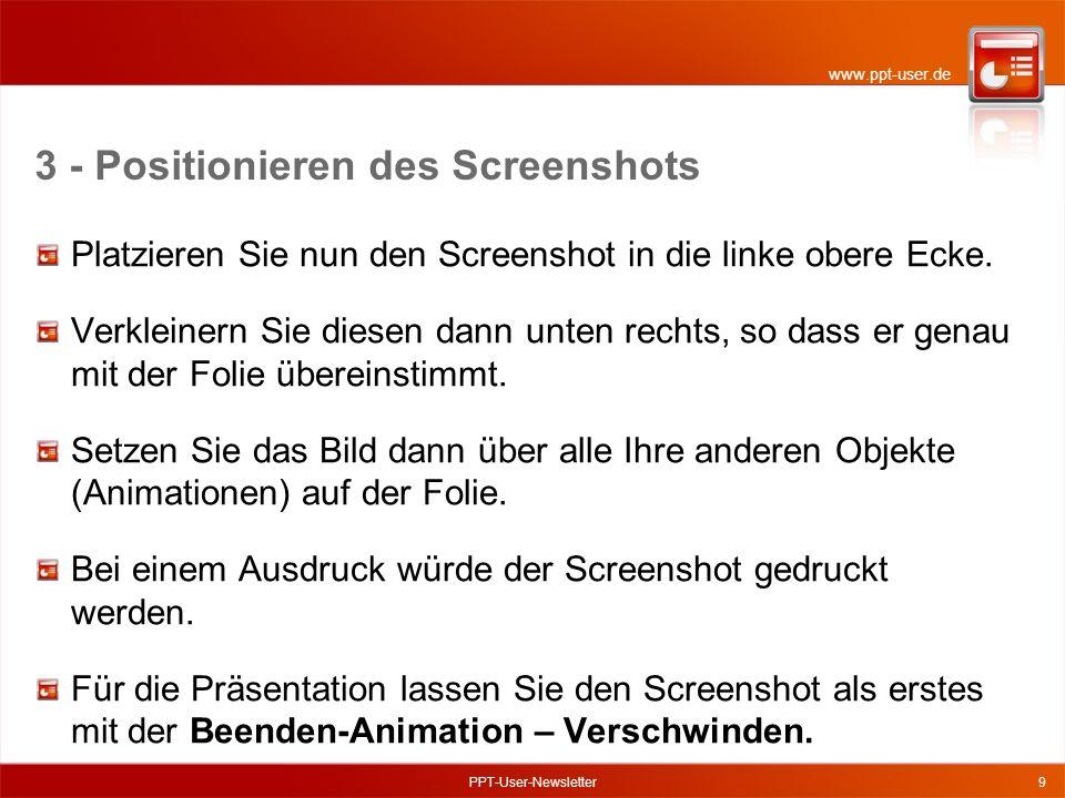 www.ppt-user.de 3 - Positionieren des Screenshots Platzieren Sie nun den Screenshot in die linke obere Ecke.