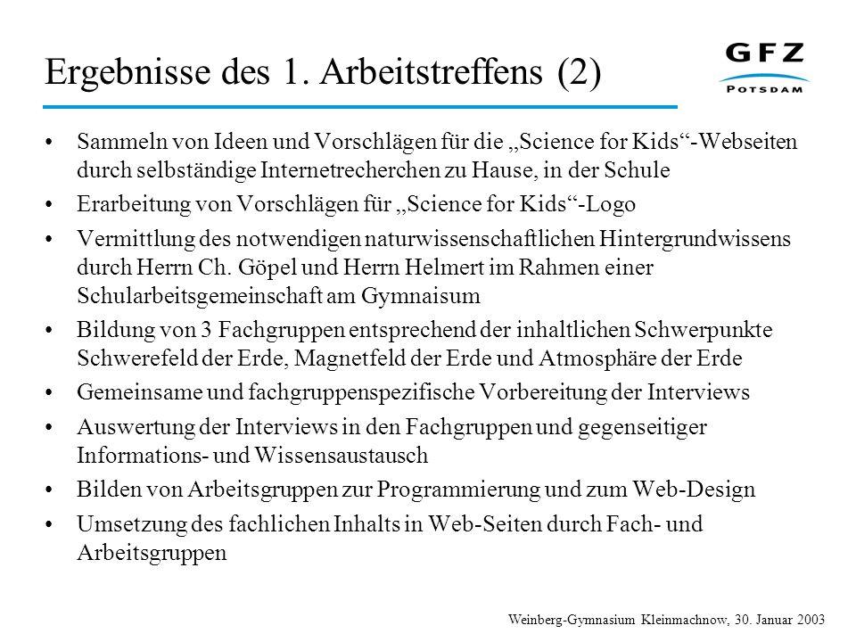 Weinberg-Gymnasium Kleinmachnow, 30. Januar 2003 Ergebnisse des 1. Arbeitstreffens (2) Sammeln von Ideen und Vorschlägen für die Science for Kids-Webs