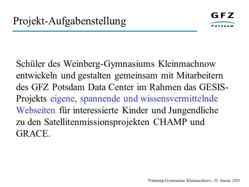 Weinberg-Gymnasium Kleinmachnow, 30. Januar 2003 Projekt-Aufgabenstellung Schüler des Weinberg-Gymnasiums Kleinmachnow entwickeln und gestalten gemein