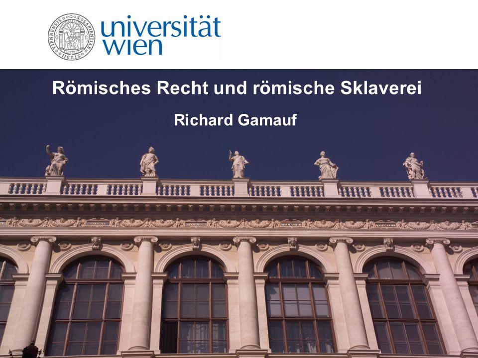 Römisches Recht und römische Sklaverei Richard Gamauf
