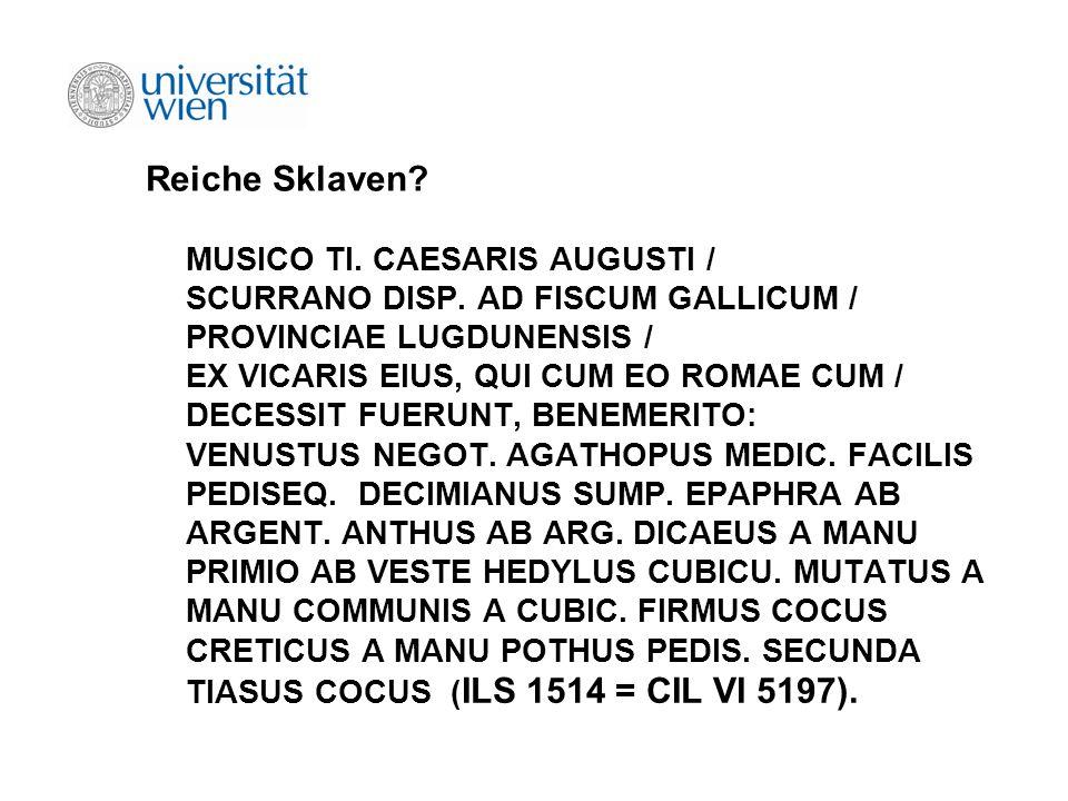 Reiche Sklaven? MUSICO TI. CAESARIS AUGUSTI / SCURRANO DISP. AD FISCUM GALLICUM / PROVINCIAE LUGDUNENSIS / EX VICARIS EIUS, QUI CUM EO ROMAE CUM / DEC