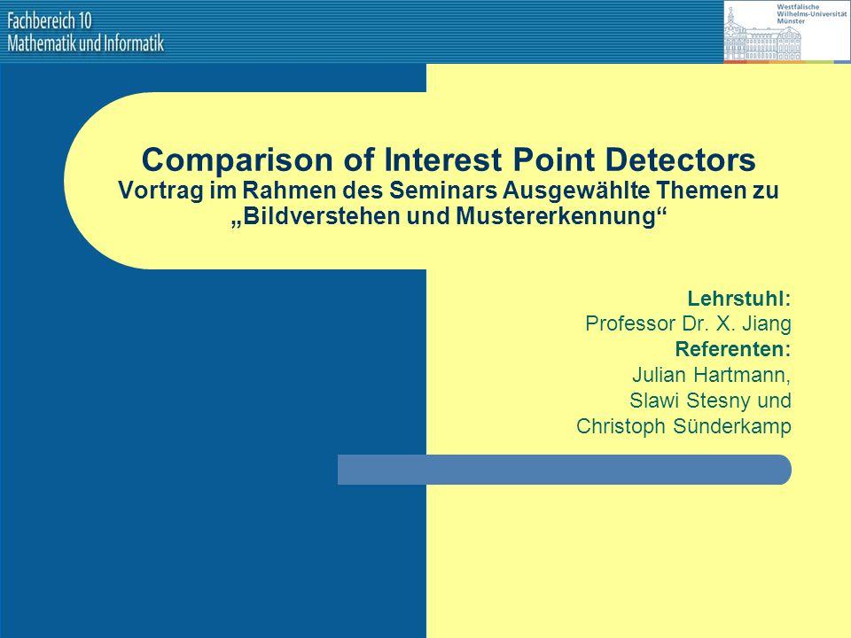 WWU > FB10 > Institut für Informatik > Computer Vision and Pattern Recognition Group http://cvpr.uni-muenster.de 50 Detektionsergebnis Ecken werden durch Non-Maximum-Unterdrückung aus der Matrix herausgefiltert.