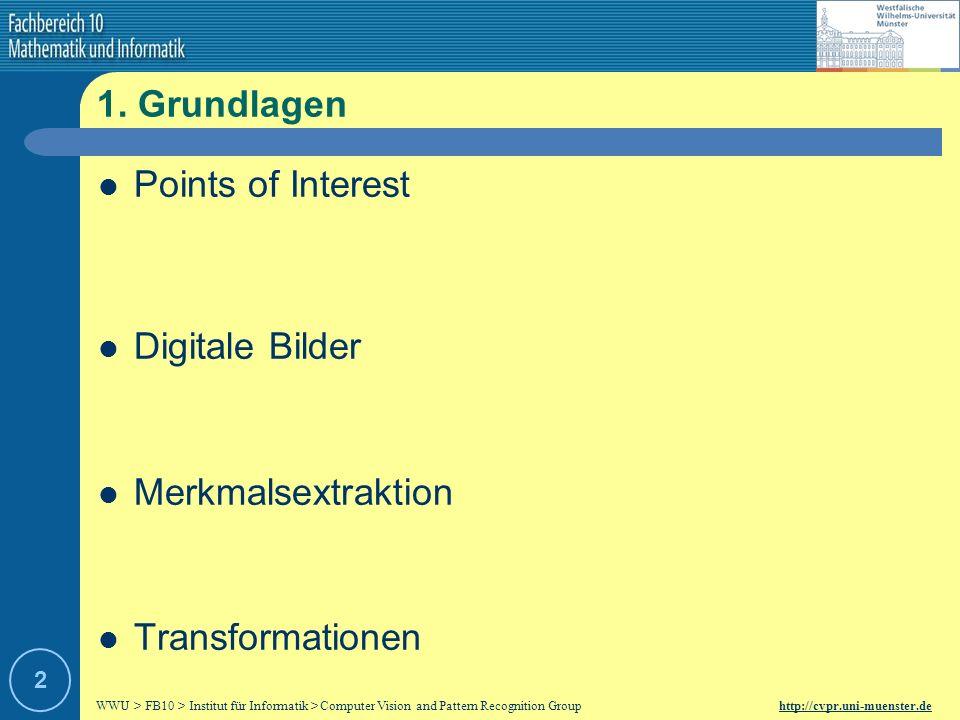 WWU > FB10 > Institut für Informatik > Computer Vision and Pattern Recognition Group http://cvpr.uni-muenster.de 2 1.