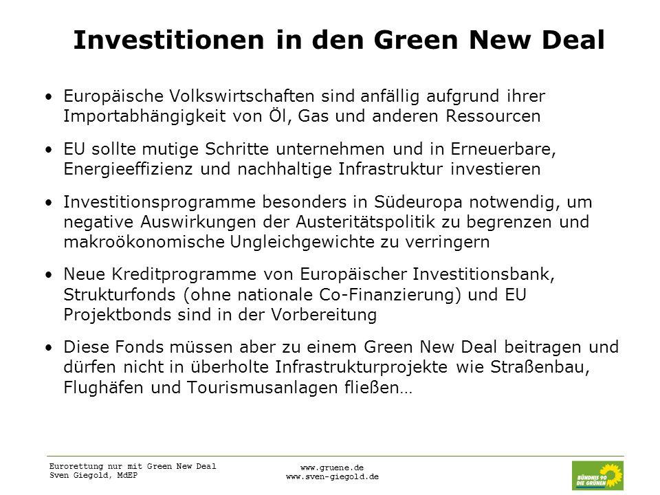 Eurorettung nur mit Green New Deal Sven Giegold, MdEP www.gruene.de www.sven-giegold.de Investitionen in den Green New Deal Europäische Volkswirtschaf