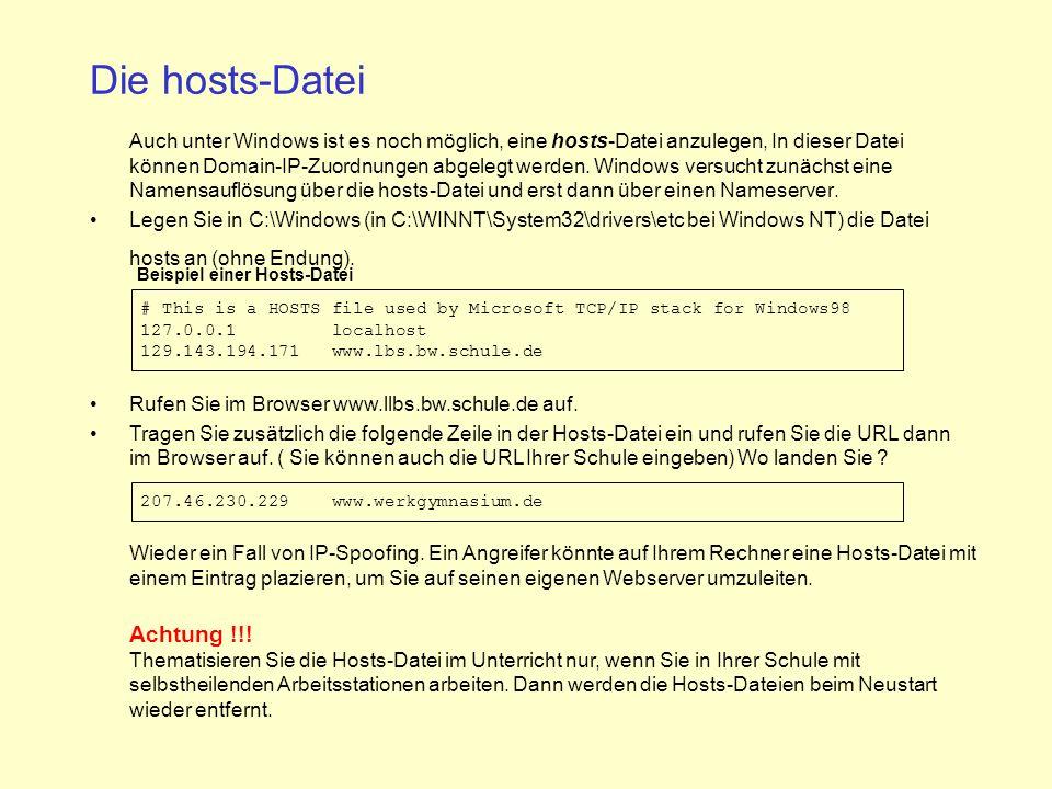 Die hosts-Datei Auch unter Windows ist es noch möglich, eine hosts-Datei anzulegen, In dieser Datei können Domain-IP-Zuordnungen abgelegt werden.