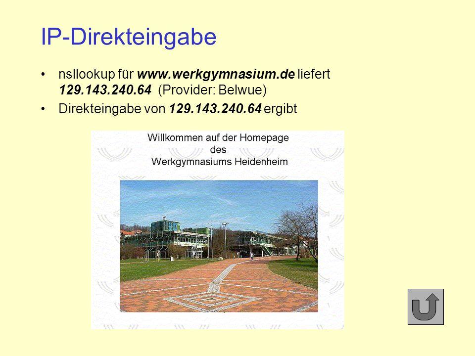 IP-Direkteingabe nsllookup für www.werkgymnasium.de liefert 129.143.240.64 (Provider: Belwue) Direkteingabe von 129.143.240.64 ergibt