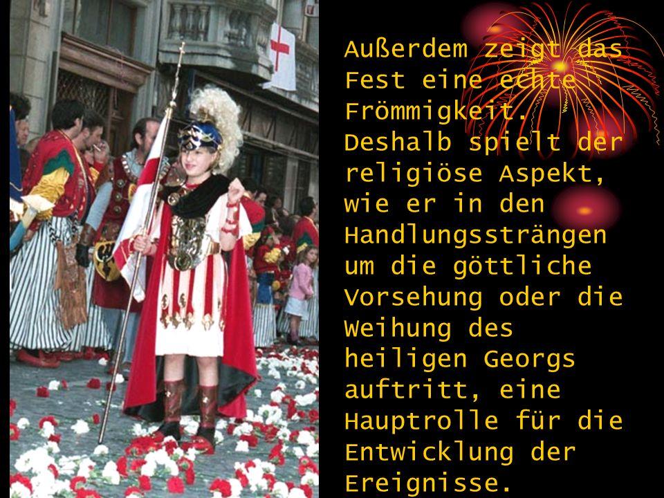 Außerdem zeigt das Fest eine echte Frömmigkeit. Deshalb spielt der religiöse Aspekt, wie er in den Handlungssträngen um die göttliche Vorsehung oder d