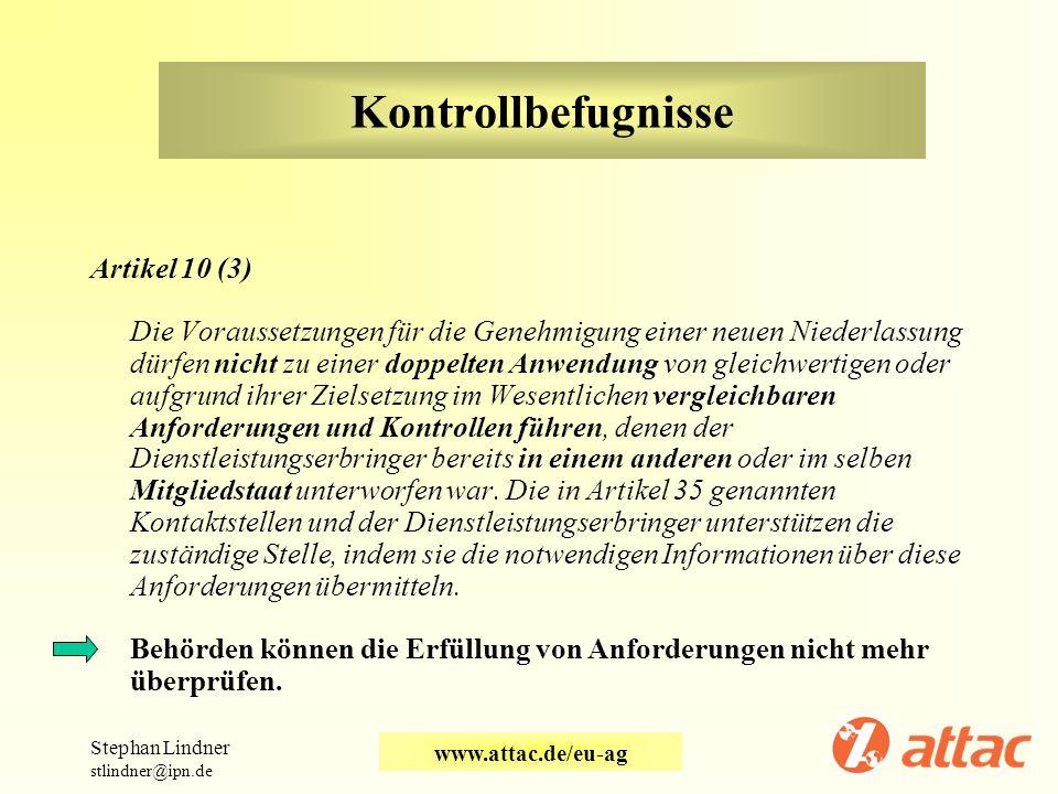 Kontrollbefugnisse Artikel 10 (3) Die Voraussetzungen für die Genehmigung einer neuen Niederlassung dürfen nicht zu einer doppelten Anwendung von glei