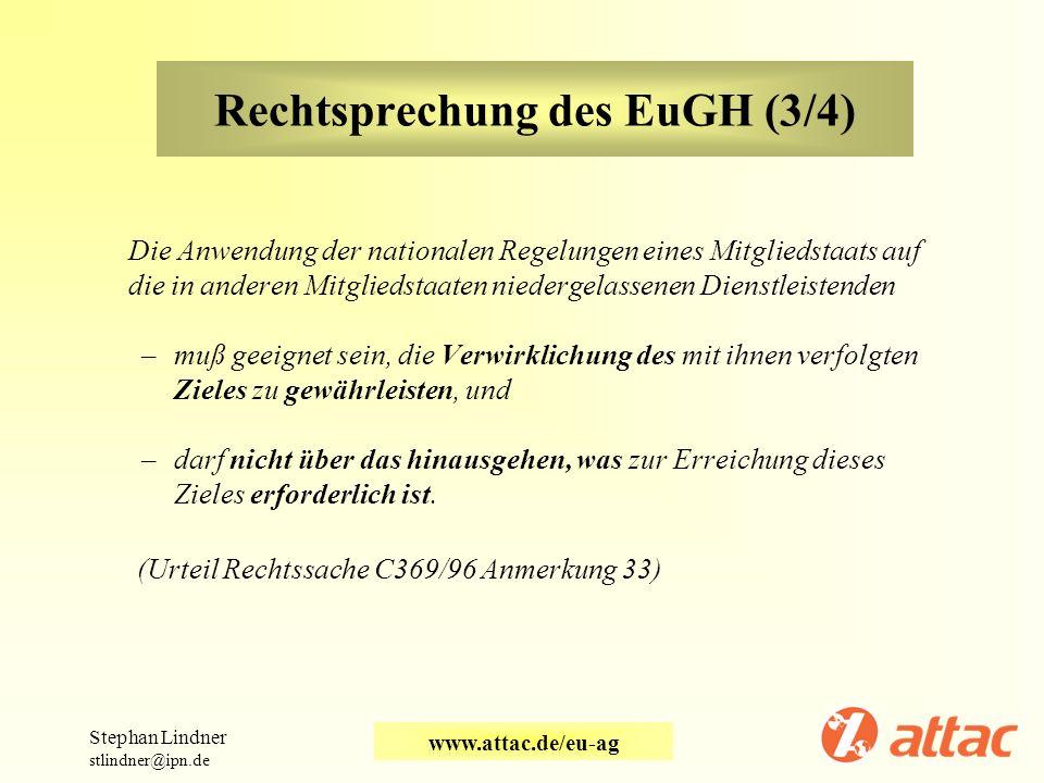 Rechtsprechung des EuGH (3/4) Die Anwendung der nationalen Regelungen eines Mitgliedstaats auf die in anderen Mitgliedstaaten niedergelassenen Dienstl
