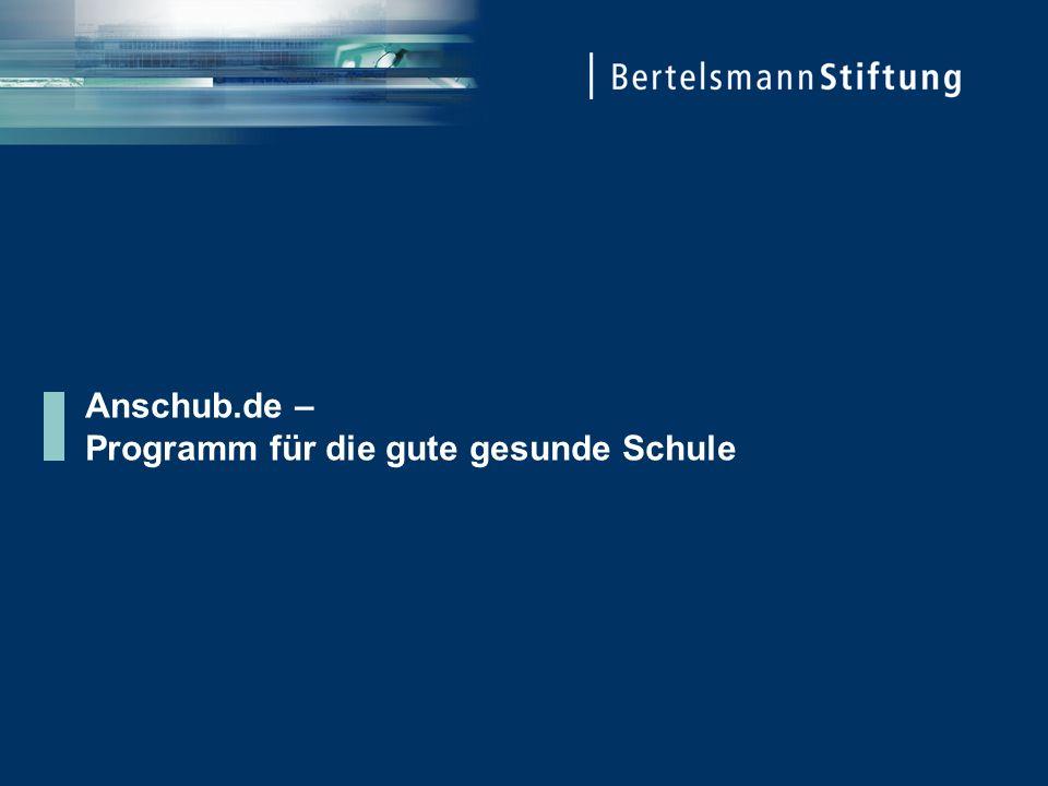 Seite 2 ist eine Allianz für nachhaltige Schulgesundheit und Bildung in Deutschland Anschub.de – Programm für die gute gesunde Schule Hieraus haben sich Landesprogramme zur guten gesunden Schule in vier Bundesländern mit insgesamt ca.