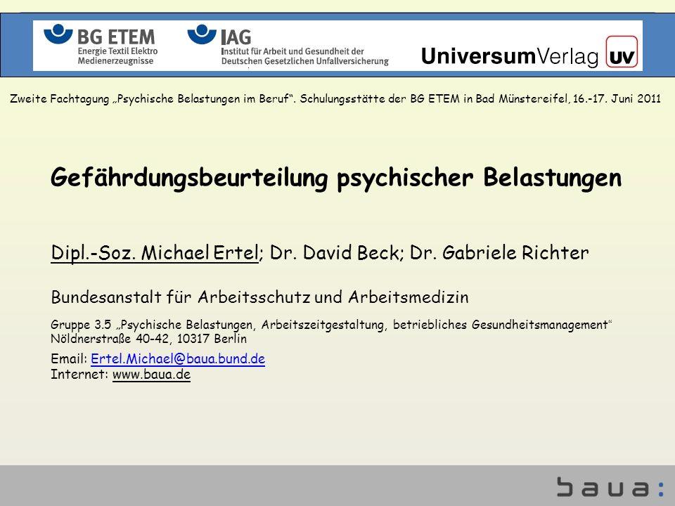 Gefährdungsbeurteilung psychischer Belastungen Zweite Fachtagung Psychische Belastungen im Beruf. Schulungsstätte der BG ETEM in Bad Münstereifel, 16.