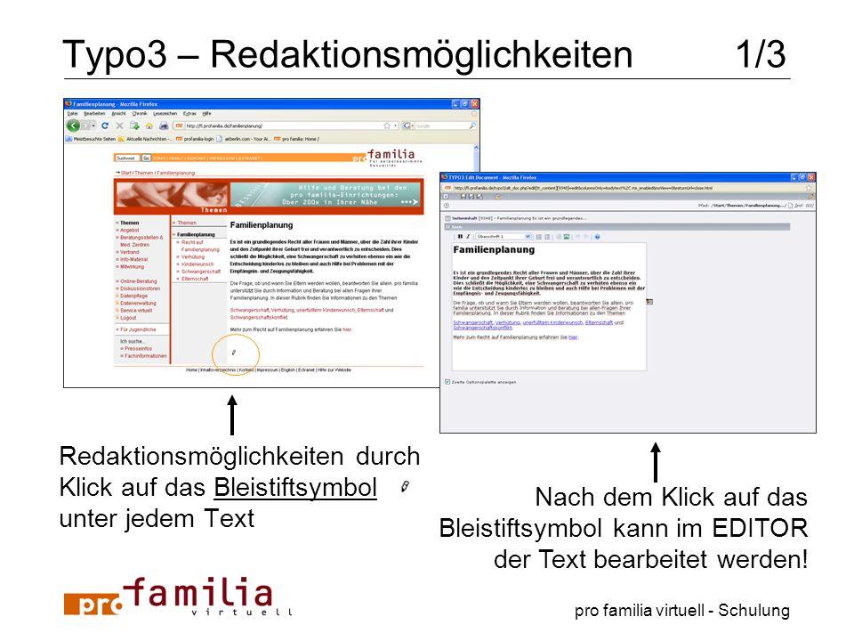 pro familia virtuell - Schulung Typo3 – Redaktionsmöglichkeiten 1/3 Redaktionsmöglichkeiten durch Klick auf das Bleistiftsymbol unter jedem Text Nach