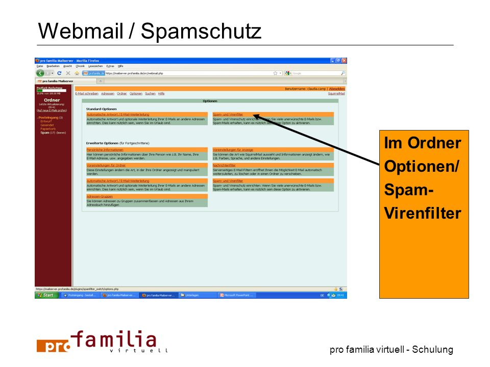 pro familia virtuell - Schulung Webmail / Spamschutz Im Ordner Optionen/ Spam- Virenfilter