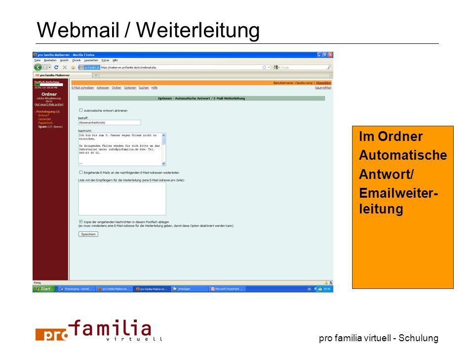 pro familia virtuell - Schulung Webmail / Weiterleitung Im Ordner Automatische Antwort/ Emailweiter- leitung
