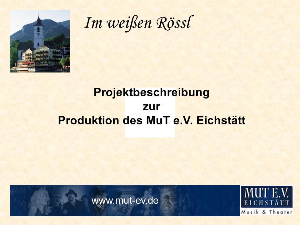 Im weißen Rössl Projektbeschreibung zur Produktion des MuT e.V. Eichstätt www.mut-ev.de