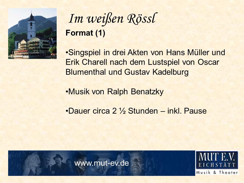 Im weißen Rössl Format (1) Singspiel in drei Akten von Hans Müller und Erik Charell nach dem Lustspiel von Oscar Blumenthal und Gustav Kadelburg Musik
