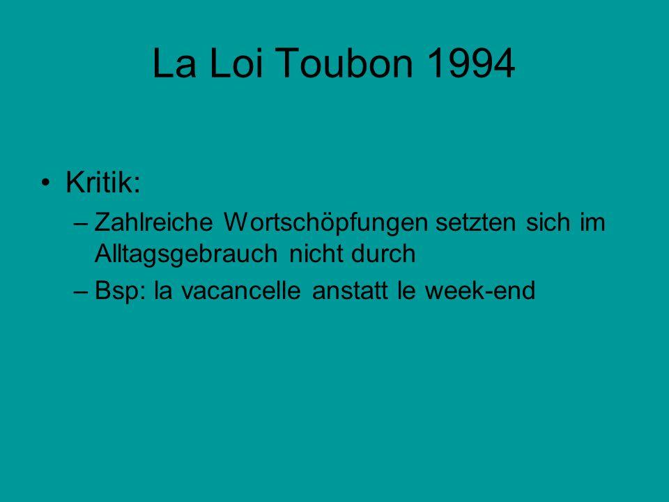 La Loi Toubon 1994 Toubon auf die Kritik: –Cest une question pour la place de la France et pour son avenir […] nous préconisons […] le pluralisme et lharmonie par le plurilinguisme