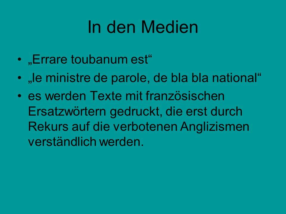 In den Medien Errare toubanum est le ministre de parole, de bla bla national es werden Texte mit französischen Ersatzwörtern gedruckt, die erst durch