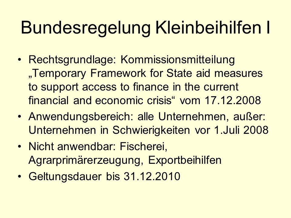 Bundesregelung Kleinbeihilfen I Rechtsgrundlage: Kommissionsmitteilung Temporary Framework for State aid measures to support access to finance in the