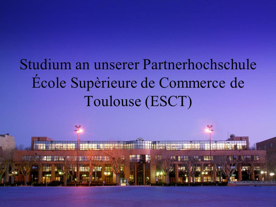 Studium an unserer Partnerhochschule École Supèrieure de Commerce de Toulouse (ESCT)