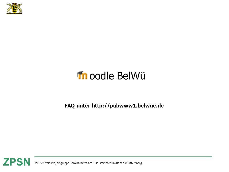 © Zentrale Projektgruppe Seminarnetze am Kultusministerium Baden-Württemberg ZPSN oodle BelWü FAQ unter http://pubwww1.belwue.de